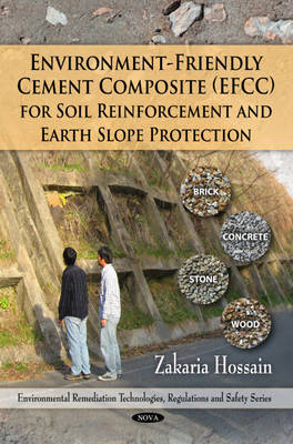 Environment-Friendly Cement Composite (EFFC) for Soil Reinforcement and Earth Slope Protection by Zakaria Hossain