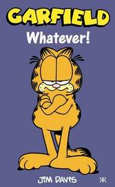 Garfield - Whatever! by Jim Davis