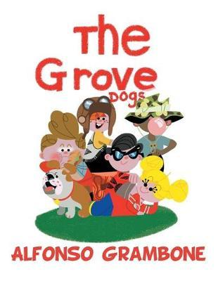 The Grove Dogs by Alfonso Grambone image