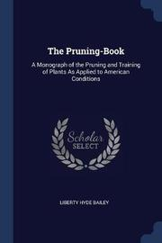 The Pruning-Book by Liberty Hyde Bailey