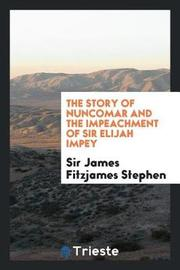 The Story of Nuncomar and the Impeachment of Sir Elijah Impey by Sir James Fitzjames Stephen image