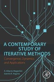 A Contemporary Study of Iterative Methods by A. Alberto Magrenan