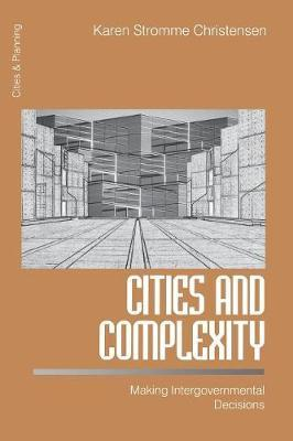 Cities and Complexity by Karen S. Christensen