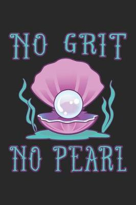No Grit No Pearl by Jan Doza