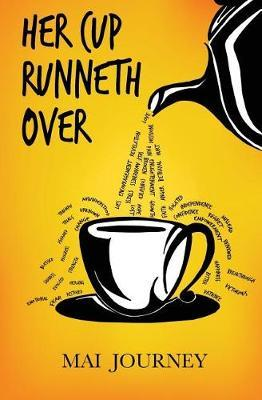 Her Cup Runneth Over by Mai Journey