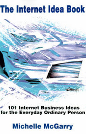The Internet Idea Book by Michelle McGarry
