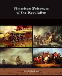 American Prisoners of the Revolution by Danske Dandridge