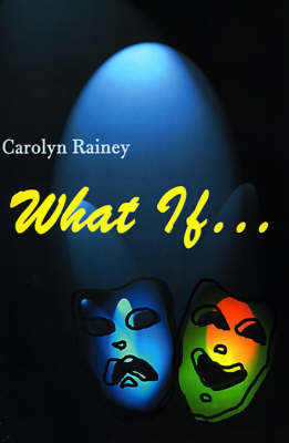 What If... by Carol Rainey