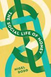 The Social Life of Money by Nigel Dodd
