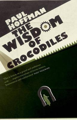 The Wisdom Of Crocodiles by Paul Hoffman image