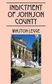 Indictment of Johnson County by Winston Legge