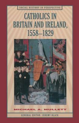 Catholics in Britain and Ireland, 1558-1829 by Michael Mullett image