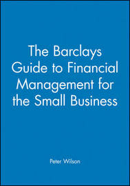 The Barclays Guide to Financial Management for the Small Business by Peter Wilson image