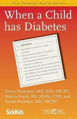 When a Child Has Diabetes by Denis Daneman image