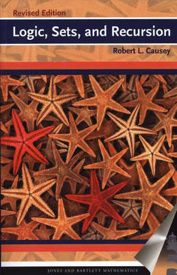 Logic, Sets, and Recursion by Robert L. Causey