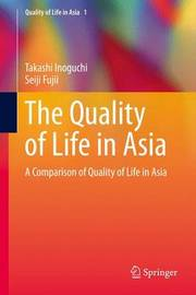 The Quality of Life in Asia by Takashi Inoguchi