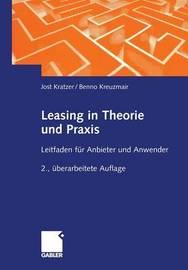 Leasing in Theorie Und Praxis by Jost Kratzer