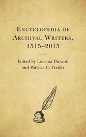 Encyclopedia of Archival Writers, 1515 - 2015