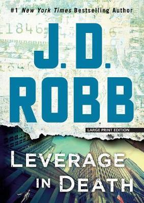 Leverage in Death by J.D Robb