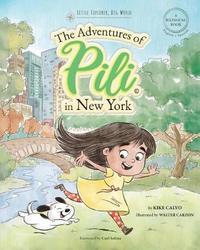 The Adventures of Pili in New York. Dual Language Books for Children ( Bilingual English - Spanish ) Cuento en espanol by Kike Calvo