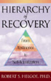 Hierarchy Of Recovery by Robert S. Helgoe image