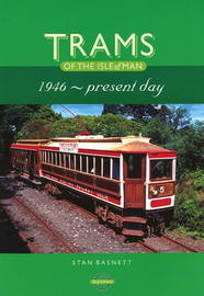 Trams of the Isle of Man: 1946-Present Day by Stan Basnett image