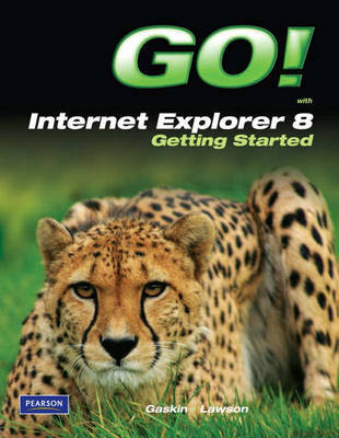 Go! with Internet Explorer 8 Getting Started by Shelley Gaskin image