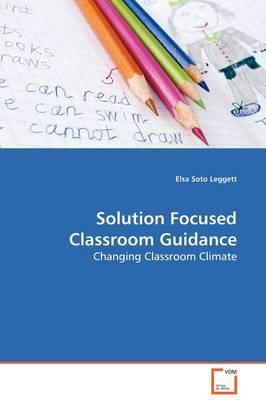 Solution Focused Classroom Guidance by Elsa Soto Leggett image
