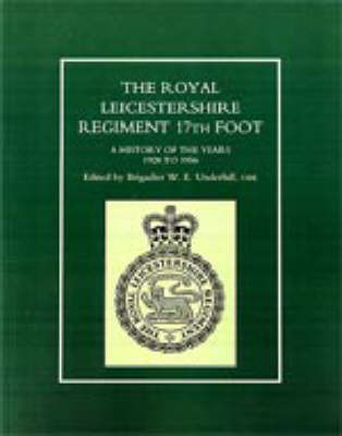 Royal Leicestershire Regiment, 17th Foot by W.E. Underhill
