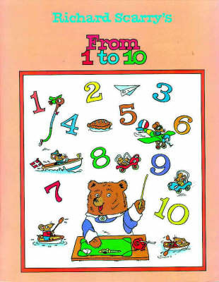 Richard Scarry's from One to Ten by Richard Scarry