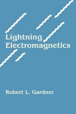 Lightning Electromagnetics by Robert L Gardner image