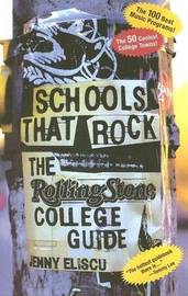 Schools That Rock Rolling Stone College by J. Eliscu