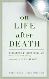 On Life After Death New Edi by Elizabeth Kubler Ross