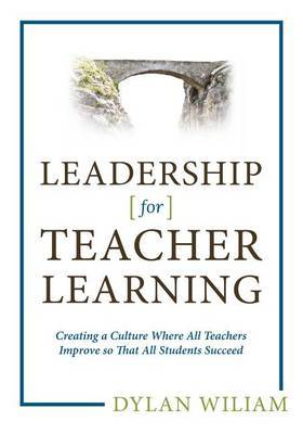 Leadership for Teacher Learning by Dylan Wiliam