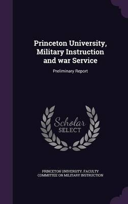 Princeton University, Military Instruction and War Service
