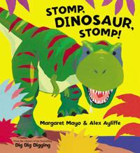 Stomp, Dinosaur, Stomp! by Margaret Mayo image