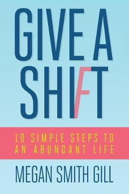 Give a Shift by Megan Smith Gill