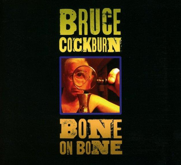 Bone On Bone by Bruce Cockburn