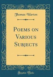 Poems on Various Subjects (Classic Reprint) by Thomas Warton image