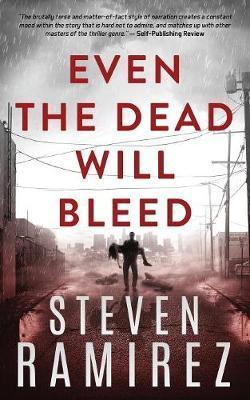Even the Dead Will Bleed by Steven Ramirez image