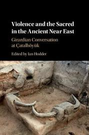 Violence and the Sacred in the Ancient Near East