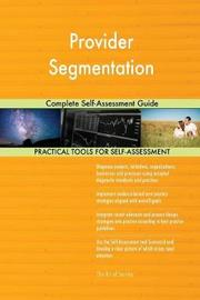 Provider Segmentation Complete Self-Assessment Guide by Gerardus Blokdyk image