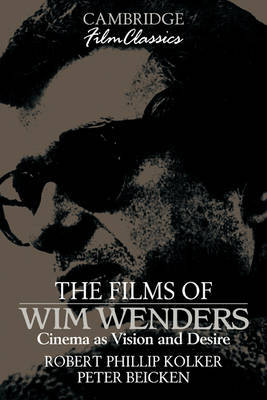 The Films of Wim Wenders by Robert Phillip Kolker image