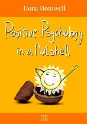 Positive Psychology in a Nutshell by Ilona Boniwell image