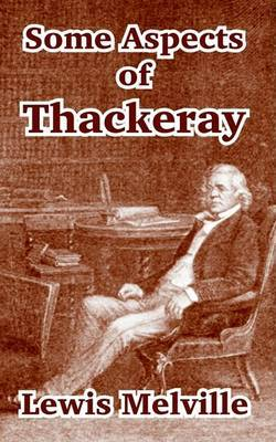 Some Aspects of Thackeray by Lewis Melville image
