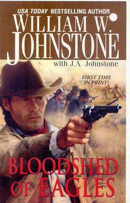 Bloodshed of Eagles by William W Johnstone