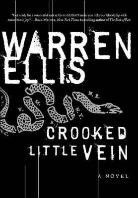 Crooked Little Vein: A Novel by Warren Ellis