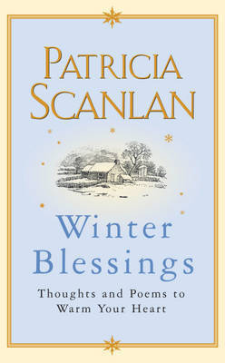 Winter Blessings: Thoughts and Poems to Warm Your Heart by Patricia Scanlan