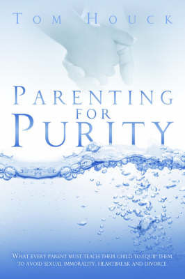 Parenting for Purity by Tom Houck