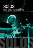 Solos: The Jazz Sessions - John Abercrombie on DVD